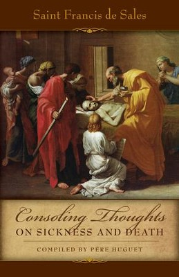 Consoling Thoughts on Sickness and Death - eBook  -     By: Saint Francis de Sales, Pere Huget