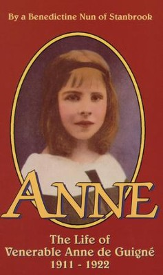 Anne: The Life of Ven. Anne de Guigne (1911-1922) - eBook  -