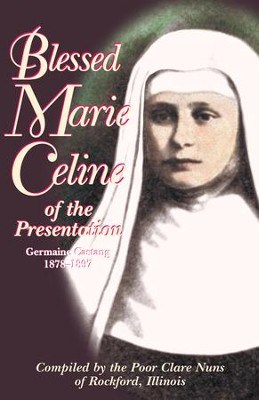 Blessed Marie Celine of the Presentation - eBook  -     By: Poor Clare Nuns of Rockford Illinois