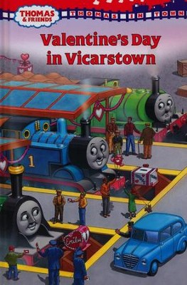 Thomas in Town: Valentine's Day in Vicarstown  -     By: Rev. W. Awdry
