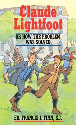 Claude Lightfoot: Or How the Problem Was Solved - eBook  -     By: Francis J. Finn