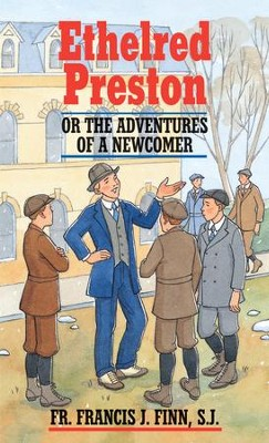 Ethelred Preston: Or the Adventures of a Newcomer - eBook  -     By: Francis J. Finn
