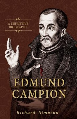 Edmund Campion: A Definitive Biography - eBook  -     By: Richard Simpson
