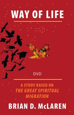 Way of Life: A Study Based on the The Great Spiritual Migration, DVD  -     By: Brian McLaren