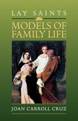 Lay Saints: Models of Family Life - eBook  -     By: Joan Carroll Cruz