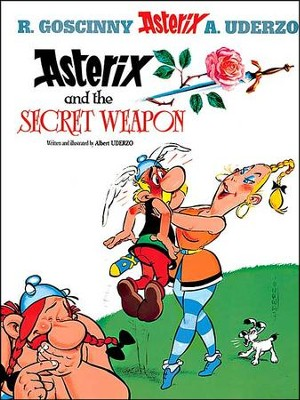 Asterix and the Secret Weapon  -     By: Rene Goscinny, Albert Uderzo