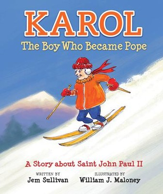 Karol, The Boy Who Became Pope: A Story about Saint John Paul II - eBook  -     By: Jem Sullivan