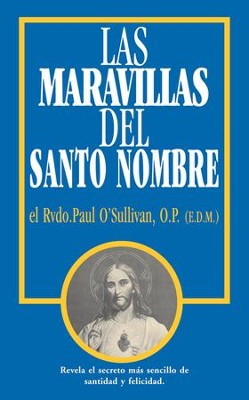 Las Maravillas del Santo Nombre: Spanish Edition of the Wonders of the Holy Name - eBook  -     By: Paul O'Sullivan