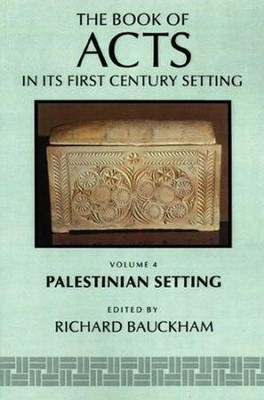 The Book of Acts in Its Palestinian Setting  -     By: Richard Bauckham