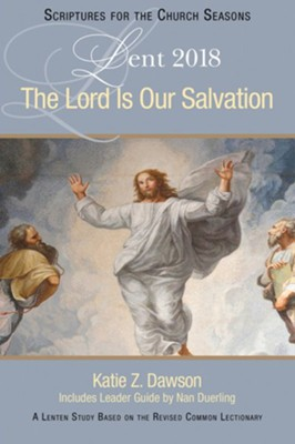 The Lord Is Our Salvation: A Lenten Study Based on the Revised Common Lectionary  -     By: Katie Z. Dawson