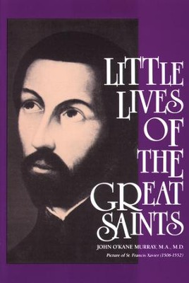 Little Lives of the Great Saints - eBook  -     By: John O'Kane Murray