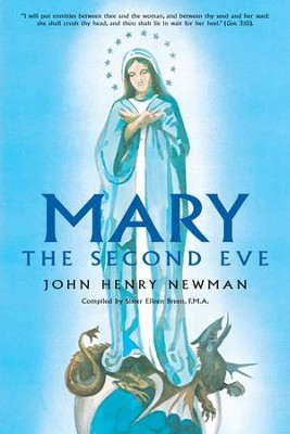 Mary: The Second Eve - eBook  -     By: Cardinal John Henry Newman