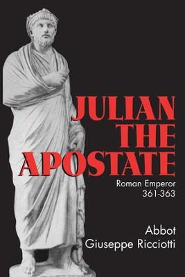 Julian the Apostate: Roman Emperor (361-363) - eBook  -     By: Abbot Giuseppe Ricciotti