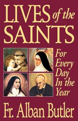 Lives of the Saints: For Every Day in the Year - eBook  -     By: Alban Butler