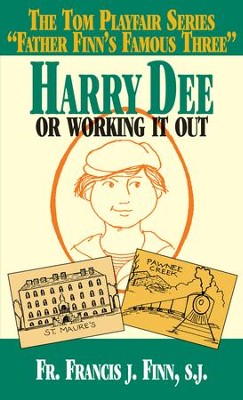 Harry Dee: Or Working It out - eBook  -     By: Francis J. Finn