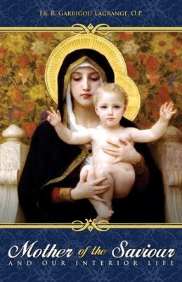 Mother of the Saviour: And Our Interior Life - eBook  -     By: Reginald Garrigou-Lagrange
