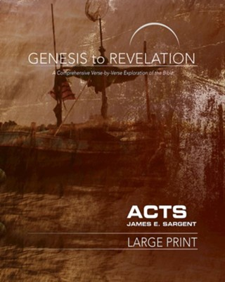 Acts Participant Book, Large Print (Genesis to Revelation Series)   -     By: James E. Sargent