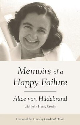 Memoirs of a Happy Failure - eBook  -     By: Alice von Hildebrand