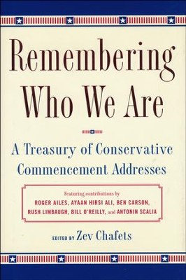 Remembering Who We Are: A Treasury of Conservative Commencement Addresses  -     By: Zev Chafets