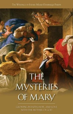 Mysteries of Mary: Growing in Faith, Hope, and Love with the Mother of God - eBook  -     By: Marie-Dominique Philippe