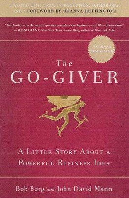 The Go-Giver, Expanded Edition  -     By: Bob Burg, John David Mann