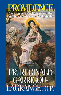 Providence: God's Loving Care for Man and the Need for Confidence in Almighty God - eBook  -     By: Reginald Garrigou-Lagrange