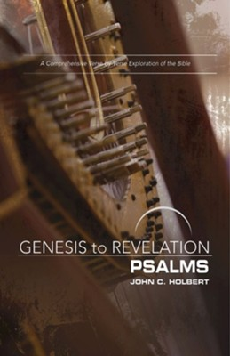 Genesis to Revelation: A Comprehensive Verse-by-Verse Exploration of the Bible - Psalms, Participant Book  -     By: John C. Holbert