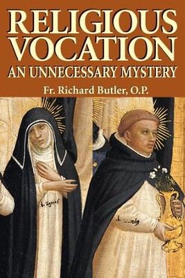 Religious Vocation: An Unnecessary Mystery - eBook  -     By: Richard Butler
