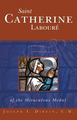 Saint Catherine Laboure of the Miraculous Medal - eBook  -     By: Joseph I. Dirvin