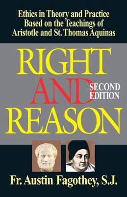Right And Reason: Ethics Based on the Teachings of Aristotle & St. Thomas Aquinas - eBook  -     By: Austin Fagothey