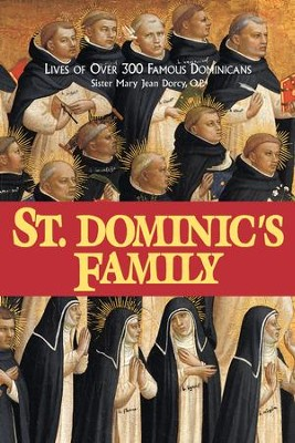 St. Dominic's Family: Over 300 Famous Dominicans - eBook  -     By: Sister Mary Jean Dorcy OP