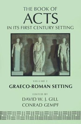 The Book of Acts in Its Graeco-Roman Setting  -     By: David W. Gill