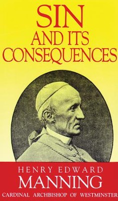 Sin and Its Consequences - eBook  -     By: Cardinal Henry Edward Manning
