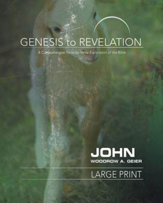 John Participant Book, Large Print (Genesis to Revelation Series)   -     By: Woodrow A. Geier