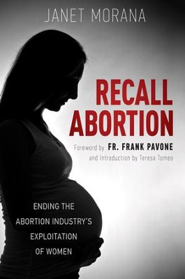 Recall Abortion: Ending the Abortion Industry's Exploitation of Women - eBook  -     By: Janet Morana