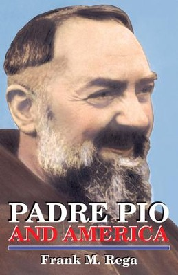 Padre Pio and America - eBook  -     By: Frank M. Rega