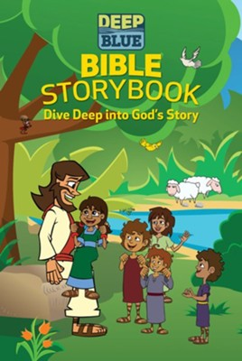 Deep Blue Bible Storybook: Dive Deep into God's Story   -     By: Brittany Sky, Daphna Flegal