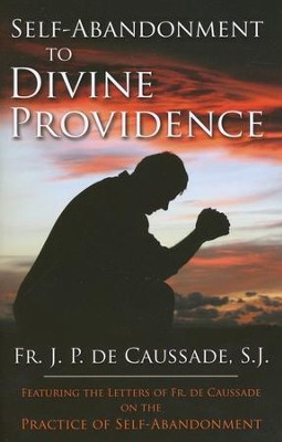 Self-Abandonment to Divine Providence - eBook  -     By: Jean Pierre de Caussade
