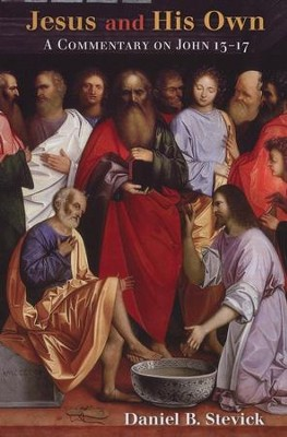 Jesus and His Own: A Commentary on John 13-17  -     By: Daniel B. Stevick