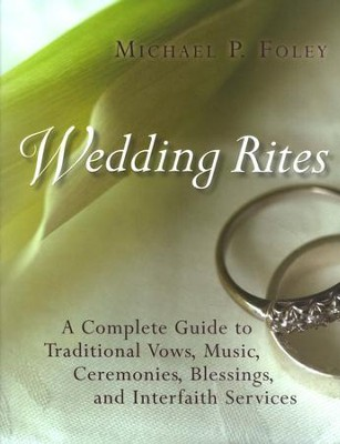 Wedding Rites: The Complete Guide to a Traditional Wedding  -     By: Michael P. Foley
