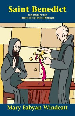 Saint Benedict: The Story of the Father of the Western Monks - eBook  -     By: Mary Fabyan Windeatt