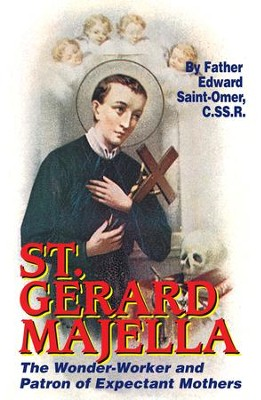 St. Gerard Majella: The Wonder-Worker and Patron of Expectant Mothers - eBook  -     By: Edward Saint-Omer