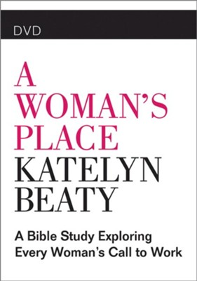 A Woman's Place: A Bible Study Exploring Every Woman's Call to Work, DVD  -