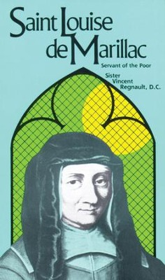 St. Louise de Marillac: Servant of the Poor - eBook  -     By: Vincent Regnault