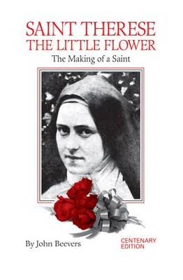 St. Therese the Little Flower: The Making of a Saint - eBook  -     By: John Beevers