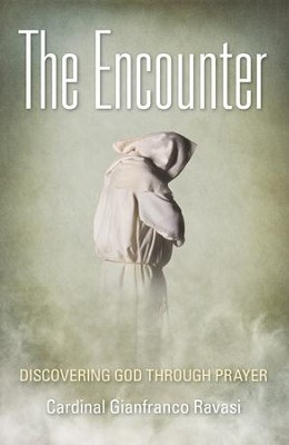 The Encounter: Discovering God Through Prayer - eBook  -     By: Gianfranco Ravasi