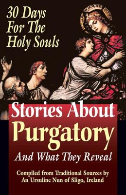 Stories About Purgatory and What They Reveal: 30 Days for the Holy Souls - eBook  -     By: Tan Books