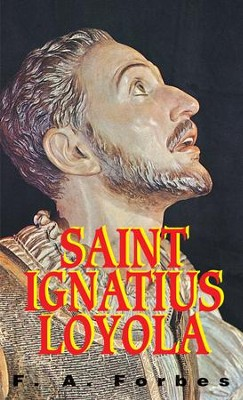 St. Ignatius Loyola - eBook  -     By: F.A. Forbes
