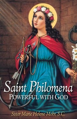 St. Philomena: Powerful with God - eBook  -     By: Marie Helene Mohr