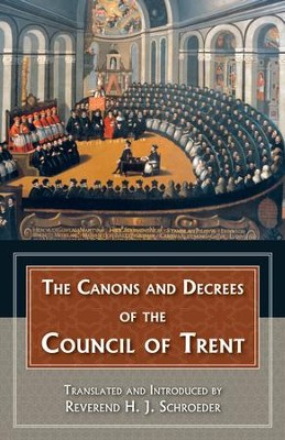 The Canons and Decrees of the Council of Trent - eBook  -     By: Rev. H.J. Schroeder O.P.